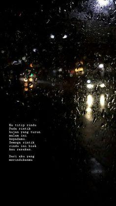 Quotes Rindu, Rain Quotes, Quotes Lucu, Cinta Quotes, Quotes Galau, Story Quotes, Night Quotes, People Quotes, Mood Quotes
