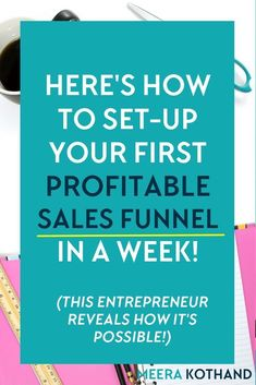 How to set-up a simple, yet highly profitable sales funnel // Meera Kothand