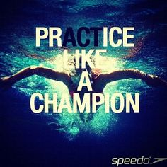 Practice like a champion. Act like a champion. Every day. #swimming #speedo