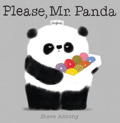 Please, Mr. Panda by Steve Antony   25 Ridiculously Wonderful Books To Read With Kids In 2015