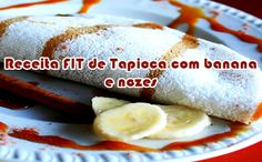 Tapioca com banana e nozes - Receitas fit - Powered by @ultimaterecipe