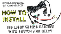 How to Install LED Light Wiring Harness with Switch and Relay - superbrightleds.com
