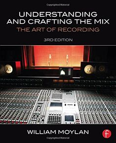 For a 50 discount use coupon code gik 58583e2f3c668 copy and understanding and crafting the mix the art of recording by william moylan http fandeluxe Image collections