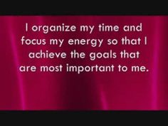 Affirmation: I organize my time and focus my energy so that I achieve the goals that are most important to me.   This affirmation is read verbally once before being sped up and repeated supraliminally two hundred additional times in various formats.  For Best Results: Listen to the recording while saying the affirmations to yourself and visualizing the outcome you desire.  For more information, or to make a request, please visit my blog at ManifestChange.Blogspot.com