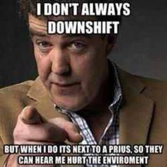 Clarkson, the least environmentally friendly man on earth.
