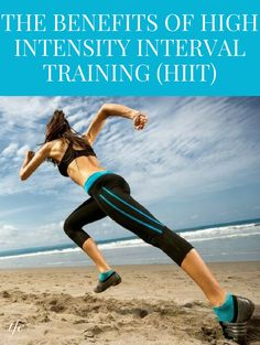 The Benefits of High Intensity Interval Training (HIIT) | Workout Routine | Fitness | Workout Plan |