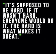 Hard = great