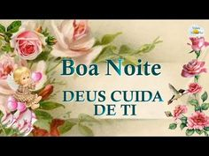 LINDA MENSAGEM DE BOA NOITE - DEUS CUIDA DE TI - Vídeo e mensagem para whatsApp - YouTube Ti Videos, Budget Template, Youtube, Minions, Diva, Entertainment, Gardening, Crochet, Photos Of Good Night
