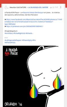 A Panda NON Piace – a Giacomo Keison BEVILACQUA non piace... la violenza del razzismo, dell'omofobia. Del Non-Pensiero!
