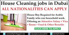 House Cleaning jobs in Dubai Houseboy required for Arabic Family who can household work. Offering an Attractive Salary + Visa + Room + Food & Other Benefits.