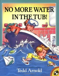 No More Water in the Tub! by Tedd Arnold http://www.amazon.com/dp/0140564306/ref=cm_sw_r_pi_dp_H9Ogxb13EDSQ9