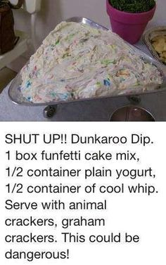 Dunkaroo Dip- we made this as one of the dips for our Draft Day and it was good but very sweet. I would definitely halve the recipe next time, but it freezes well, so we were able to finish it all over a longer course of time