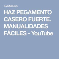 HAZ PEGAMENTO CASERO FUERTE. MANUALIDADES FÁCILES - YouTube