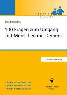 100 Fragen zum Umgang mit Menschen mit Demenz