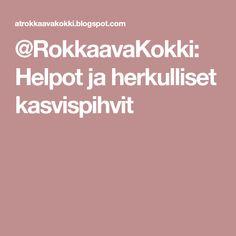 @RokkaavaKokki: Helpot ja herkulliset kasvispihvit