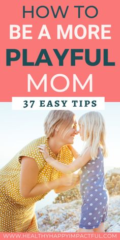 How To Become a More Playful Mom
