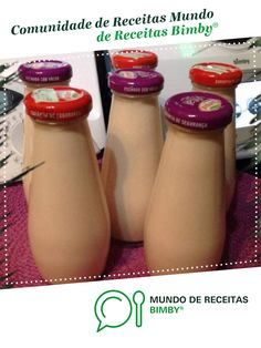 Iogurtes liquidos de aroma de Cila Silva. Receita Bimby® na categoria Bebidas do www.mundodereceitasbimby.com.pt, A Comunidade de Receitas Bimby®.