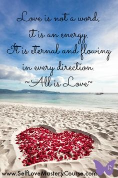 Love is not a word. It is an energy.