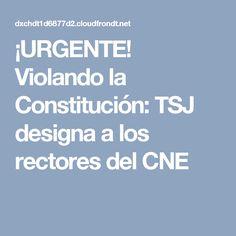 ¡URGENTE! Violando la Constitución: TSJ designa a los rectores del CNE