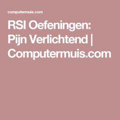 RSI Oefeningen: Pijn Verlichtend | Computermuis.com
