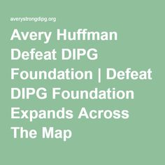 Avery Huffman Defeat DIPG Foundation   Defeat DIPG Foundation Expands Across The Map