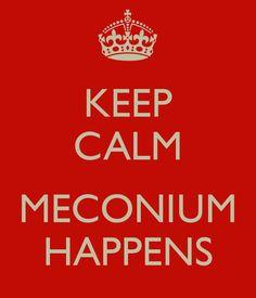LOL, wait till meconium hits the fan!