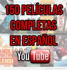 150 Películas Completas de Youtube en Español