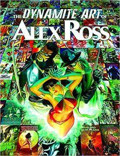 The Dynamite Art of Alex Ross: Alex Ross: 9781606902448: Books - Amazon.ca