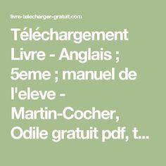 Téléchargement Livre - Anglais ; 5eme ; manuel de l'eleve - Martin-Cocher, Odile gratuit pdf, txt, fb2, epub