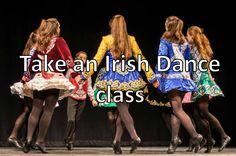 Take an Irish Dance class.