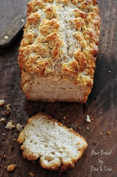 Beer Bread. One of my favorites since i was a kid, mom always made it with a stout, like guiness, gives it a richer nuttier flavor. 3 cups flour, sifted (not packed)      -3 teaspoons baking powder      -1 teaspoon Kosher salt      -1/4 cup granulated sugar      -1 12 ounce can or bottle of beer      -1 stick butter, melted
