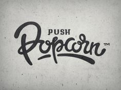 || Push Popcorn :: by eddie lobanovskiy :: via dribbble