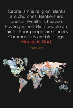 Thiiiiiiiiiiiis!!! And funny how a lot of people think religious people are brainwashed, yet they themselves very dogmaticly defend money and the whole monetary system… How is Satan god of this world (2 Corinthians 4:4)? http://www.gotquestions.org/Satan-god-world.html