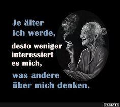 Je älter ich werde, desto weniger interessiert es mich.. | Lustige Bilder, Sprüche, Witze, echt lustig