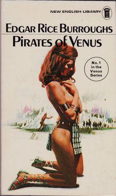 Edgar Rice Burroughs: Pirates of Venus. New English Library Fantasy Book Covers, Book Cover Art, Fantasy Books, Fantasy Art, Ace Books, Sci Fi Books, Comic Books, John Carter Of Mars, Pulp Fiction Book