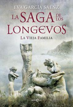 La saga de los longevos  La vieja familia  Eva García Sáenz    La novela que ha revolucionado el mercado digital en España por fin en tus manos
