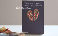 La pizza per autodidatti di Cristiano Cavina - Little Miss Book @marcoseditore