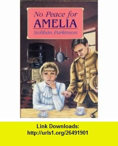 NO PEACE FOR AMELIA by Siobhan Parkinson (1994 Softcover Sequel to AMELIA. The OBrien Press) Siobhan Parkinson ,   ,  , ASIN: B003KQYIWC , tutorials , pdf , ebook , torrent , downloads , rapidshare , filesonic , hotfile , megaupload , fileserve