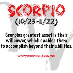 #Scorpios greatest asset is their willpower, which enables them to accomplish beyond their abilities