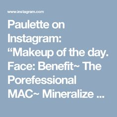 """Paulette on Instagram: """"Makeup of the day. Face: Benefit~ The Porefessional MAC~ Mineralize Skin finish in Medium Colourpop~ Super Shock Cheek Lunch…"""" • Instagram"""