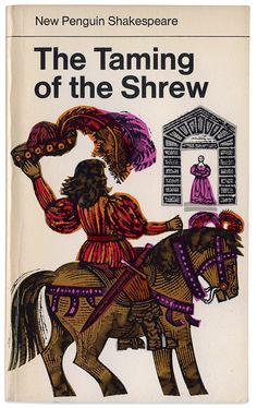 David Gentleman cover for 'The Taming of the Shrew' from the 'New Penguin Shakespeare' series Book Cover Art, Book Cover Design, Book Design, Book Art, David Gentleman, Penguin Publishing, Thriller Books, Beautiful Book Covers, Penguin Books