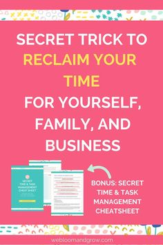 Secret trick to reclaim your time for yourself, family, and business. Free Secret Time and Task Management Cheatsheet - We Bloom and Grow Starting A Business, Business Planning, Business Tips, Business Women, Online Business, Productivity Management, Business Management, Management Tips, Work From Home Tips