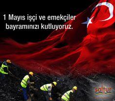 1 Mayıs İşçi ve Emekçiler Bayramınızı Kutluyoruz.