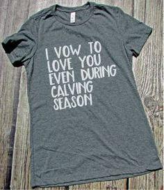 Farmers Wife - Calving Shirt - Farm Wife - Vow to Love you - Harvest Shirt - Farm Shirt  Say Something Tees & More