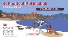 Festival BéDécibels. Du 13 au 15 juin 2014 à antibes.