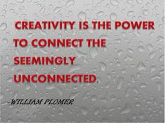 """""""Creativity is the power to connect the seemingly unconnected"""" ~William Plomer #Creativity #Quotes"""