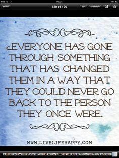 everyone has gone through something...