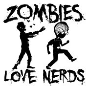 @Montana Manapat  Did you know? Zombies Love Nerds