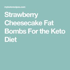 Strawberry Cheesecake Fat Bombs For the Keto Diet
