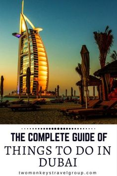 The Complete Guide of Things to Do in Dubai